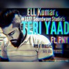 Ek Aaundi Teri Yaad - Sad Song 2018 - Punjabi Sad Song - Punjabi Romantic Song - Ell Kumar Kumar Ell
