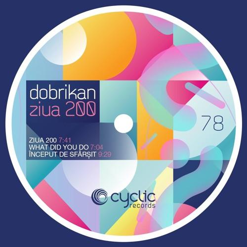 Dobrikan - Ziua 200 (CYC78)