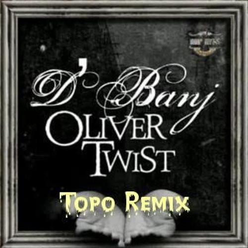 D'Banj - Oliver Twist (Topo Remix)