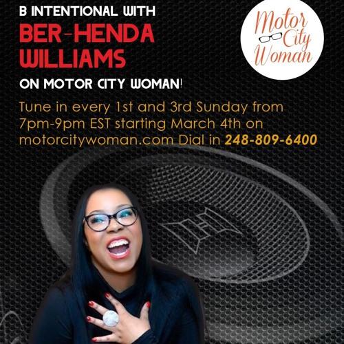 B Intentional With Ber - Henda Williams 09 - 16 - 18