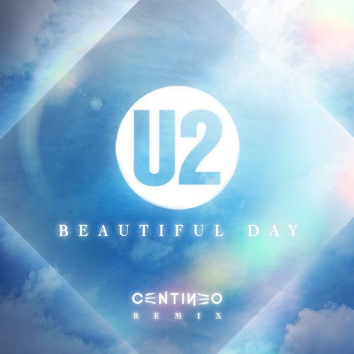 U2 - Beautiful Day (Centineo Remix)