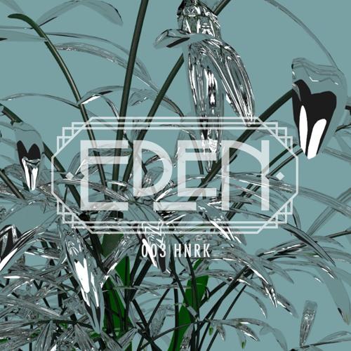 EDEN Guest Mix: hnrk