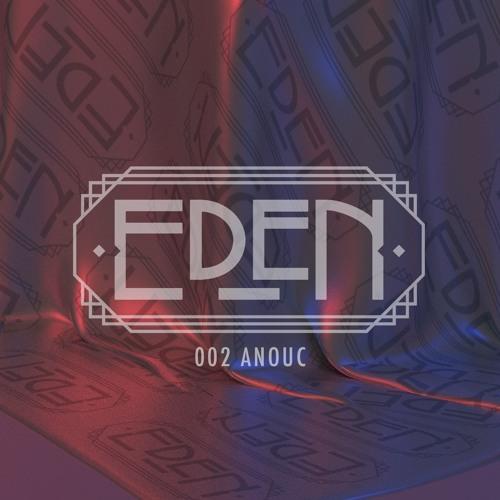 EDEN Guest Mix: ANOUC