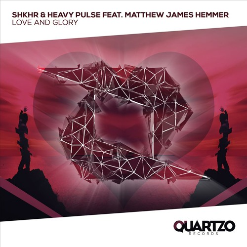 SHKHR & Heavy Pulse feat. Matthew James Hemmer - Love and Glory