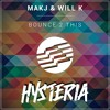 MAKJ & WILL K - Bounce 2 This