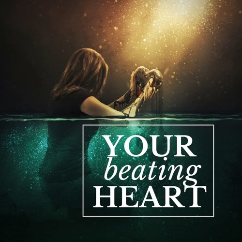 Your Beating Heart  ||  September 16th, 2018