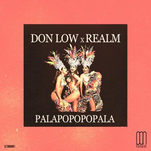 Don Low x RealM - Palapopopopala [DON.]
