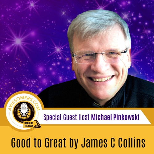 EP 46 - Michael Pinkowski - Good to Great Book Review