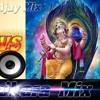Deva Ho Deva-(Full Dance Hard  Electro Super Mix) Dj Ajay Nanpara