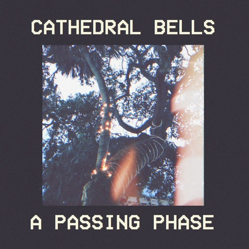 "Cathedral Bells - ""A Passing Phase"""