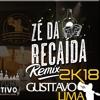 Gusttavo Lima Ft Dj Sander Remixes - Zé Da Recaida 2K18 (Dance Remix Rádio) Portada del disco