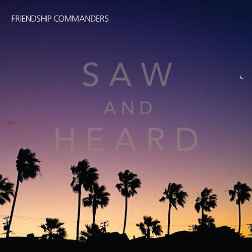 Saw And Heard