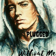 PLUGGED - Without me (REMIX)