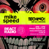 Mike Speed | React Radio Uk | 140918 | FNL | 8-10pm | Techno! | Mid 90's Drivers | Show 53