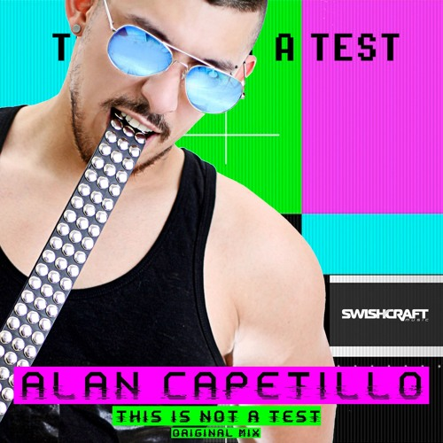 Alan Capetillo - This Is Not A Test (Original Mix)Sc