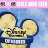 Girl's Who Geek #12 - Disney Channel Original Movies