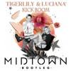 Tigerlily & Luciana - KICK BOOM (MIDTOWN JACK Bootleg)