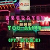 2Scratch - Too Alive (ft. M.I.M.E) [Lyrics in Description]