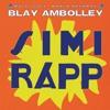 Blay Ambolley - Simi Rapp (Johnny Aux Remix)