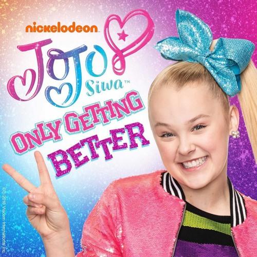 Only Getting Better-jojo siwa by jojo siwa | Free Listening