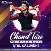 Chand Tare Tod Lau Private Edit Dj Atul Salunkhe Untag 2018