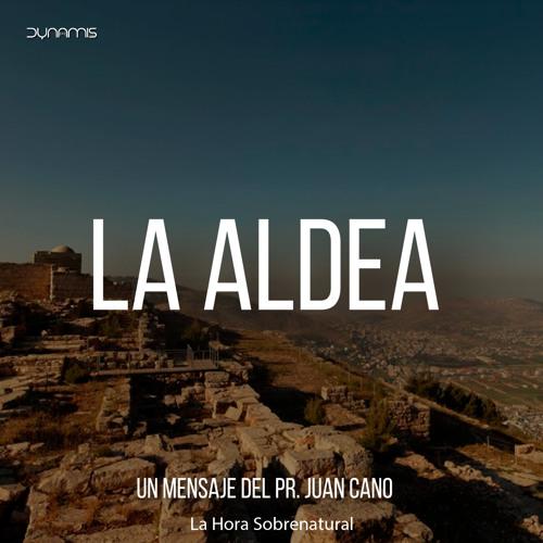 La Aldea - Pr. Juan Cano