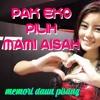 PAK EKO pilih MAMI AISAH [Memori Daun Pisang] new mix 2018.mp3