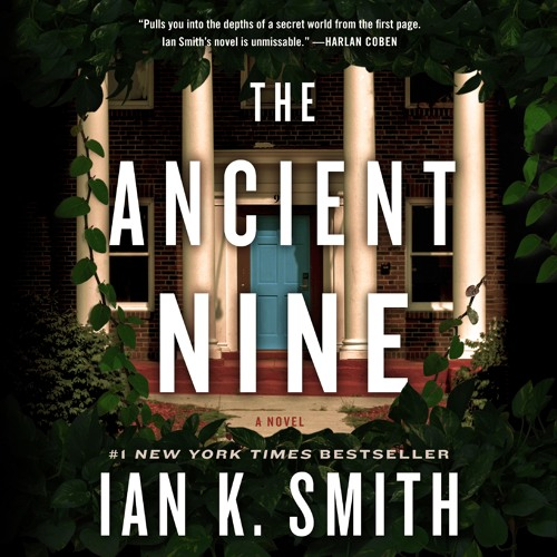 The Ancient Nine by Ian K. Smith, audiobook excerpt