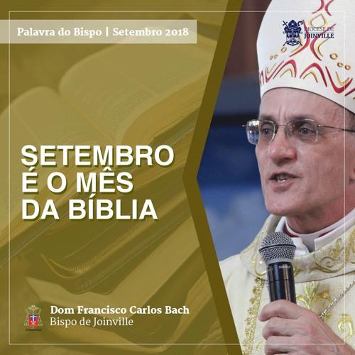 Mensagem de Dom Francisco - Setembro é o mês da Bíblia