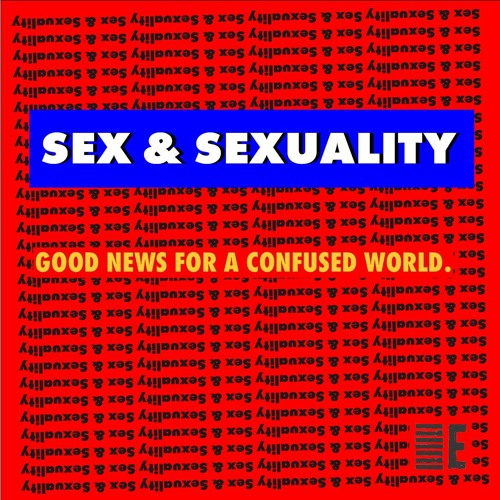 [Sex & Sexuality] 03 Is it really Good News? - Andrew Bunt