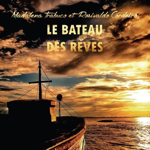 "Album ""Le Bateau des Rêves"" duo Madalena Trabuco & Rosivaldo Cordeiro"