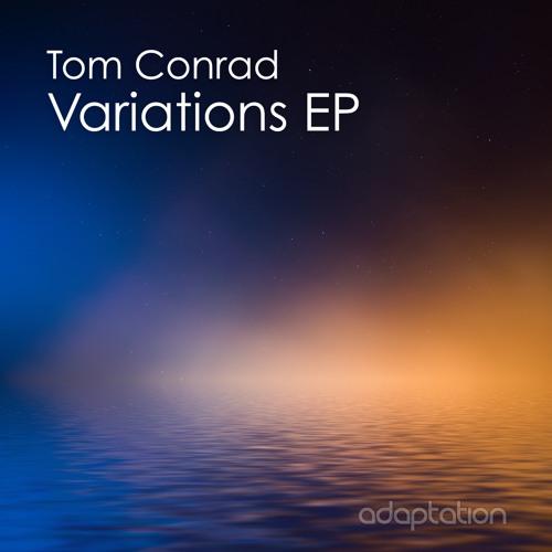 Tom Conrad - Variations EP