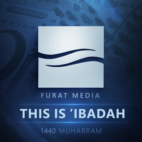 Furat media... THIS IS IBADAH... هذه عبادة ... الفرات