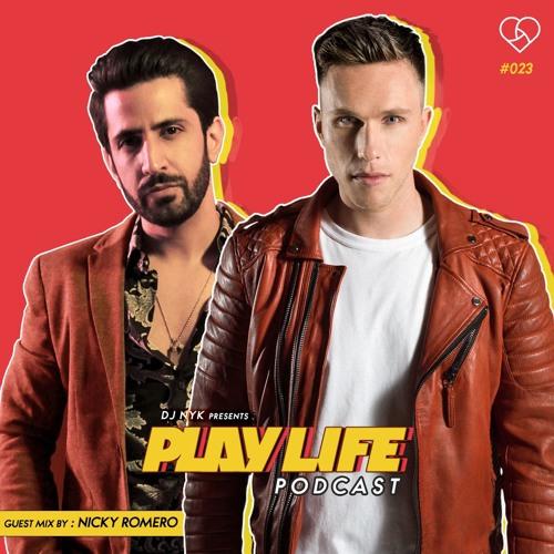 Play Life Podcast - Episode 023 with DJ NYK & NICKY ROMERO | Non Stop EDM 2018