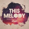 Miguel Migs Feat. Lisa Shaw - This Melody PREVIEW