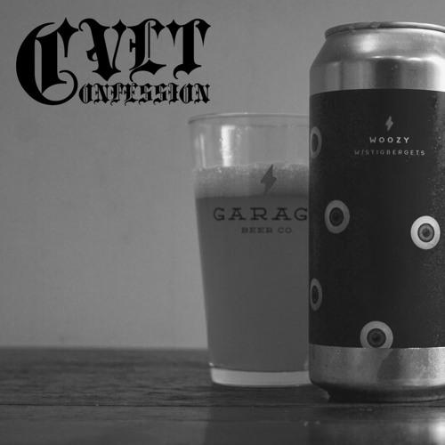 Cvlt Confession - Garage Beer Co. / Stigbergets 'Woozy'