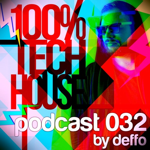 100% Tech House Podcast 032 By Deffo