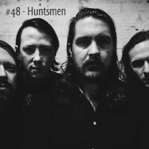 #48 - Huntsmen
