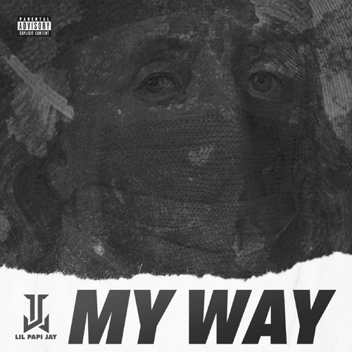 Lil Papi Jay- My Way