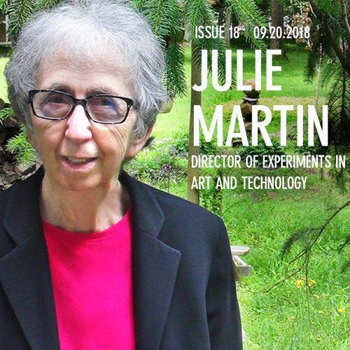 Julie Martin; Director of Experiments in Art & Technology Part One