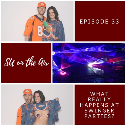 What are Swinger Parties Really Like - Episode 33