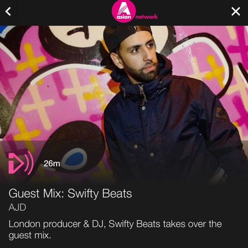 BBC Asian Network - Guest Mix | Swifty Beats | 2018