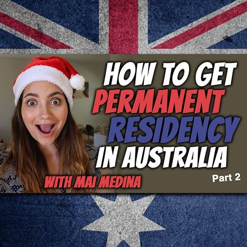 AE 492 - Interview: How to Get Permanent Residency in Australia with Mai Medina Pt 2