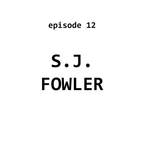 Ep 12: Steven J. Fowler