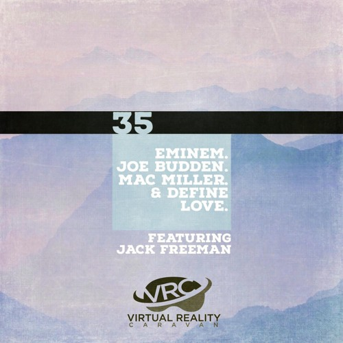 Episode 35 - Eminem, Joe Budden, Mac Miller & Define Love (feat. Jack Freeman)