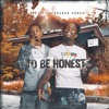 To Be Honest (Feat. Quando Rondo)