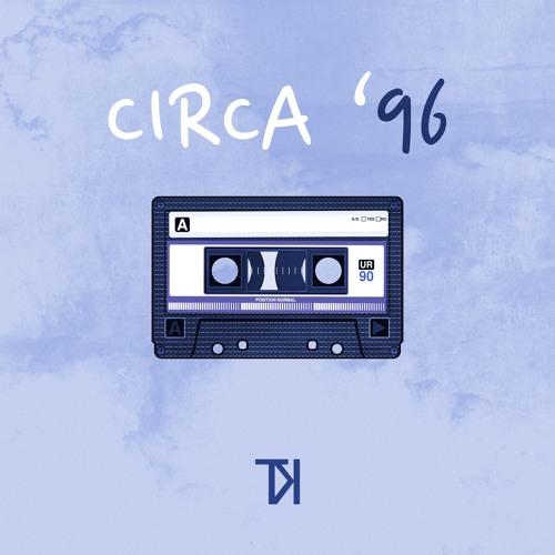 Circa '96 (Prod. Tony K)