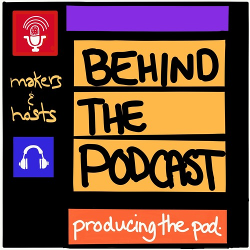 Episode #30: Behind The Podcast