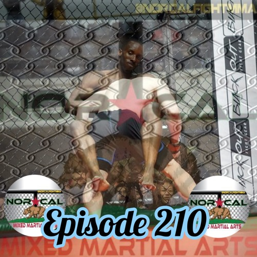 Episode 210: @norcalfightmma Podcast Featuring Karl Mitchell