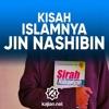 Kitab Sirah Nabawiyah: Kisah Islamnya Jin Nashibin - Ustadz Mizan Qudsiyah, Lc., MA.